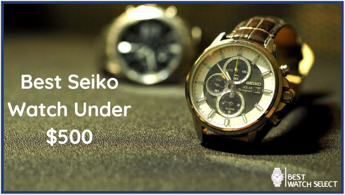 best seiko watch under 500